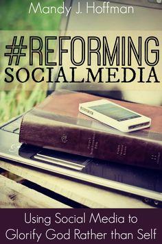 #ReformingSocialMedia: Using Social Media to Glorify God Rather than Self by Mandy J. Hoffman $4.99   http://www.amazon.com/gp/product/B00Q6VFS5Y/ref=as_li_tl?ie=UTF8&camp=1789&creative=390957&creativeASIN=B00Q6VFS5Y&linkCode=as2&tag=biblednet-20&linkId=ORGYLGEG3YNRFDA7