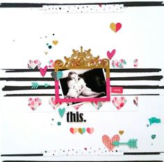 This. layout by Amanda Baldwin for Imaginarium Designs featuring Crate Paper Hello LOVE collection
