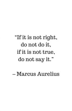 STOIC philosophy quotes - Marcus Aurelius - If it is not right do not do it - if it is not true do n Sticker by InpireMe - White Wisdom Quotes, Quotes To Live By, Me Quotes, Dont Lie Quotes, Roots Quotes, Short Quotes, Strong Quotes, Change Quotes, People Quotes