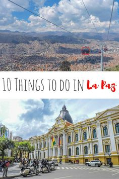 Top 10 Things to do in La Paz, Bolivia from cable cars, to cholita wrestling, cycling death road and where to eat and stay.