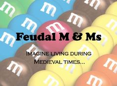 Students participated in a simulation pretending to be roles in feudal Medieval Europe: king/queen, lords/ladies, knights, peasants, and ser...