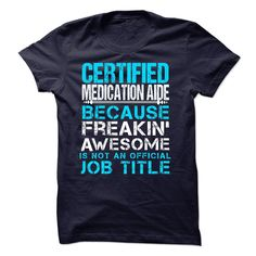 CERTIFIED MEDICATION AIDE T Shirt, Hoodie, Sweatshirt