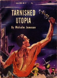Emsh, Tarnished Utopia by Malcolm Jameson, Galaxy Novel No.27, 1956.