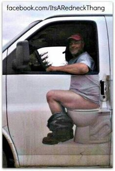 Too funny! Only a Redneck would do this . too funny! He has to always wear a grey shirt!
