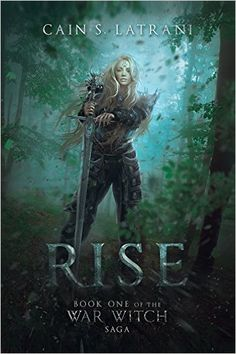 Tome Tender: Rise (War Witch Book by Cain S. Ya Books, I Love Books, Good Books, Fantasy Books To Read, Fantasy Book Covers, Book Nerd, Book 1, Sword And Sorcery, Beautiful Book Covers