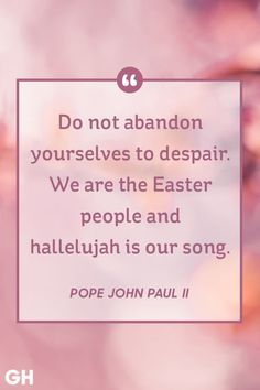 These Easter quotes and spring messages relay the meaning of hope and new life. Good Friday Message, Friday Messages, Message Of Hope, Easter Quotes, Easter Religious, Pope John Paul Ii, Keep The Faith, Vintage Christmas Cards