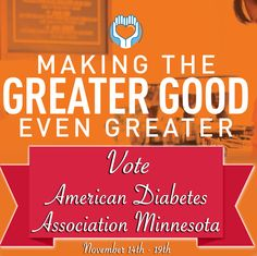 We have been nominated as one of the organizations striving to #MakeTheGreaterGoodEvenGreater!Mill City Credit Union​ is donating COLD HARD $$ each month through their locally driven, give-back campaign, Making the Greater Good Even Greater!We will be featured as part of their December contest! Please vote for American Diabetes Association - Minnesota on the Mill City Credit Union Facebook page November 14th - 19th at ! The winner will win a generous donation from…