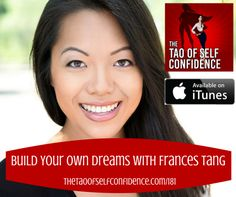 Build Your Own Dreams With Frances Tang