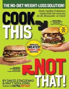 Cook This, Not That! World's Greatest Weight Loss Recipes by David Zinczenko,Matt Goulding, Click to Start Reading eBook, From the bestselling authors of Eat This, Not That! comes a proven new plan to help you save money an