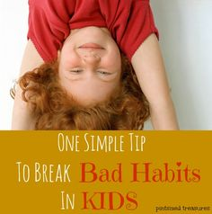Bad habits seem to come naturally with kids. Here is ONE simple tip to help break those habits! It really works! #parenting #kids www.pintsizedtreasures.com
