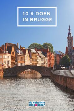 doen in Brugge (het hele jaar door! Bruges, Travel Guide, The Good Place, Places To Visit, Traveling, Explore, Mansions, World, Photography