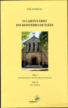 Aqui fica a capa da edição sobre o cartulário do Mosteiro de Fiães, com introdução, transcrição e índices do Professor José Marques (vol. I) e fac-simile (vol. II). A edição é da Câmara Municipal de Melgaço.