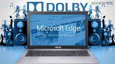 Microsoft Edge Browser For Windows 10 Adds Dolby Audio Support