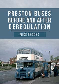 Buy Preston Buses Before and After Deregulation by Mike Rhodes and Read this Book on Kobo's Free Apps. Discover Kobo's Vast Collection of Ebooks and Audiobooks Today - Over 4 Million Titles! Preston Bus, Preston Lancashire, First Bus, Bus Coach, London Transport, Front Entrances, Commercial Vehicle, Buses