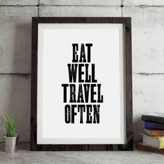 Eat Well Travel Often http://www.amazon.com/dp/B01708B6MK  Amazon Handmade Wall Art Home Decor Inspiration Inspirational Quote Words of Wisdom
