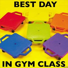 scooters in gym class :) These were the bast days ever!