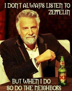 The Most Interesting Man in the World Meme - I don't always find good music. But when I do, I blast that shit on repeat till it's ruined. (So glad I have something in common with the most interesting man in the world lol Yup, Ohhh Yeah, It's Funny, Funny Stuff, Funny Humor, Gym Humor, Funny Things, Stupid Things, Crossfit Humor