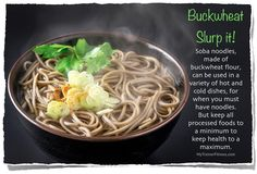 Slurp It: Soba noodles, made of buckwheat flour, can be used in a variety of hot and cold dishes, for when you must have noodles, though keep all processed foods to a minimum to keep health to a maximum. Buckwheat Gluten Free, Gluten Free Grains, Gluten Free Recipes, Vegetarian Recipes, Healthy Recipes, Trainer Fitness, Cold Dishes, Soba Noodles, Free Food