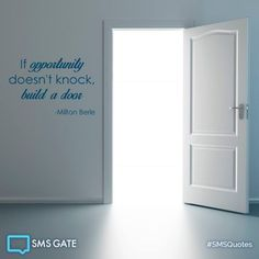 If opportunity doesn't knock build a door. - Milton Berle #SMSQuotes