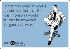 The best Workplace Memes and Ecards. See our huge collection of Workplace Memes and Quotes, and share them with your friends and family. Lol, Haha Funny, Hilarious, Work Jokes, Work Humor, Work Funnies, Work Sarcasm, Teacher Humor, Nurse Humor