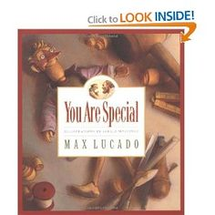 """You Are Special"" by Max Lucado (there is also a board book version for younger children!)"