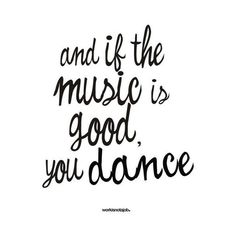 Pretty sure this is my own personal mantra Great Quotes, Quotes To Live By, Me Quotes, Inspirational Quotes, Dance Quotes, Famous Quotes, Good Music Quotes, Dance Sayings, Motivational Quotes