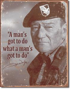 John Wayne - Mans Gotta Do Vintage Tin Sign