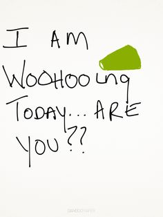 I am WOOHOOing today, are you? #WOOHOOing is about living your life to the fullest every day! |Pinned from PinTo for iPad|