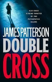 Double Cross by James Patterson is the novel in the Alex Cross series featuring Detective Alex Cross. It was released on November On December 2007 Double Cross became the number 1 best seller in the New York Times. James Patterson, I Love Books, Great Books, New Books, Books To Read, Latest Books, Alex Cross Series, Back In The Game, Thriller Books