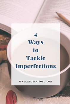 We are all imperfect humans. We are bound to make mistakes at one time or another. Here are four ways I tackle imperfections and you can…