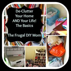 Spring Cleaning Time! How to De-clutter Your Home & Your Life - The Basics -The Frugal DIY Mom