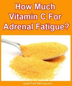 How much vitamin C should I take for adrenal fatigue?