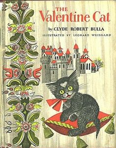 """""""The Valentine Cat"""" by Clyde Robert Bulla, illustrated by Leonard Weisgard - cover"""