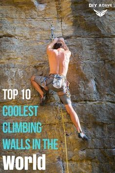 Top 10 Coolest Climbing Walls In the World Check out some of the most impressive and coolest climbing walls in the entire world! Get your climb on at these locations if you have the guts! Rock Climbing Workout, Lead Climbing, Rock Climbing Gear, Sport Climbing, Climbing Wall, Mountain Climbing, Climbing Quotes, Climbing Technique, Bouldering Wall