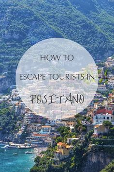 Positano, located along the Amalfi Coast, can often times be a tourist hotbed. Find out where to go and how to avoid this so you can truly enjoy this beautiful town #travel #positano #italy #amalficoast