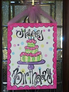 "Hand Painted ""Happy Birthday"" Canvas Door Sign. How cute is that?!"