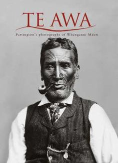 Te Awa: Partington& photographs of Whanganui Maori Hyperbole And A Half, Used Books Online, West Papua, National Symbols, Tribal People, Maori Art, Brown Skin, Book Photography, Historical Photos