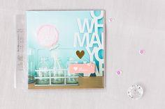 'What I love' ... 1. Teil mit dem PL Kit April 2015 der SBW und einem 4x4 Album von We R Memory Keepers