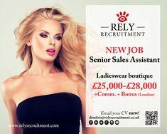 Senior Sales Assistant: Ladieswear: London boutique  £25,000 - £28,000 + Commission + Bonuses  Apply now with CV : dimitris@relyrecruitment.co.uk