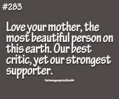 Miss my Mom.  From her I got my strength and indepenance. Her strength and love shaped me into who I am.