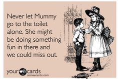 Now that I have a kid of my own I realize just how annoying this had to be for my Mom....cause it happens all the time!