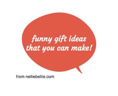 handmade gift ideas with a sense of humor!