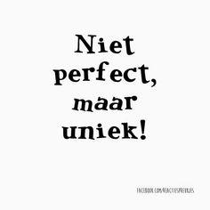 Niet perfect, maar uniek! #reactiespreukjes #tekst