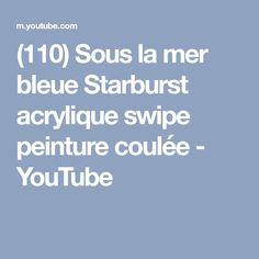 (110) Sous la mer bleue Starburst acrylique swipe peinture coulée - YouTube
