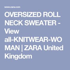 OVERSIZED ROLL NECK SWEATER - View all-KNITWEAR-WOMAN | ZARA United Kingdom