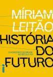 Danielly Jornalista: Resenha História do Futuro – Miriam Leitão