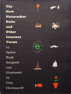 The New Nuts Cracker Suite and Other Innocent Verces by Ivan Chermayeff