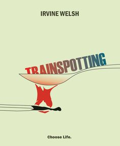 Trainspotting by Irvine Welsh. So many grim truths, bleak happenings and a lot of black comedy. Trainspotting Choose Life, Irvine Welsh Trainspotting, I Love Books, Books To Read, This Book, Non Plus Ultra, Love Is Everything, I Love Reading, Films