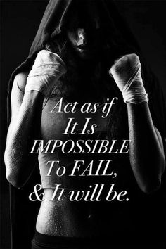 ⋙ Act as if it is Impossible To Fail & It will be ⋘
