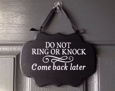 Do Not Ring or Knock Sign, Come Back Later Sign, Front Door Sign, Custom Colors On Wood on Etsy, $16.00